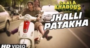 'JHALLI PATAKHA' Saala Khadoos Video Song – k7v7